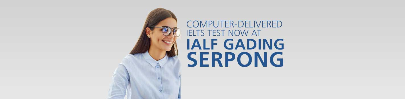 IELTS Computer Based Tests at IALF Gading Serpong